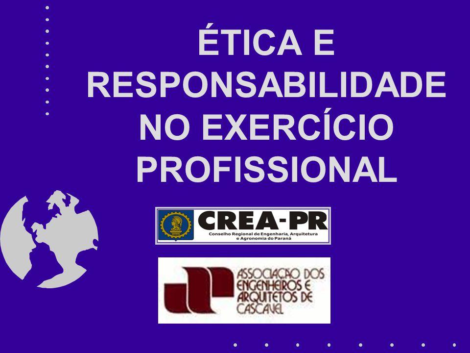 ÉTICA E RESPONSABILIDADE NO EXERCÍCIO PROFISSIONAL