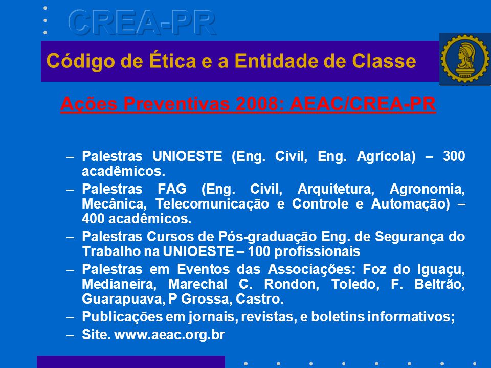 Ações Preventivas 2008: AEAC/CREA-PR –Palestras UNIOESTE (Eng.