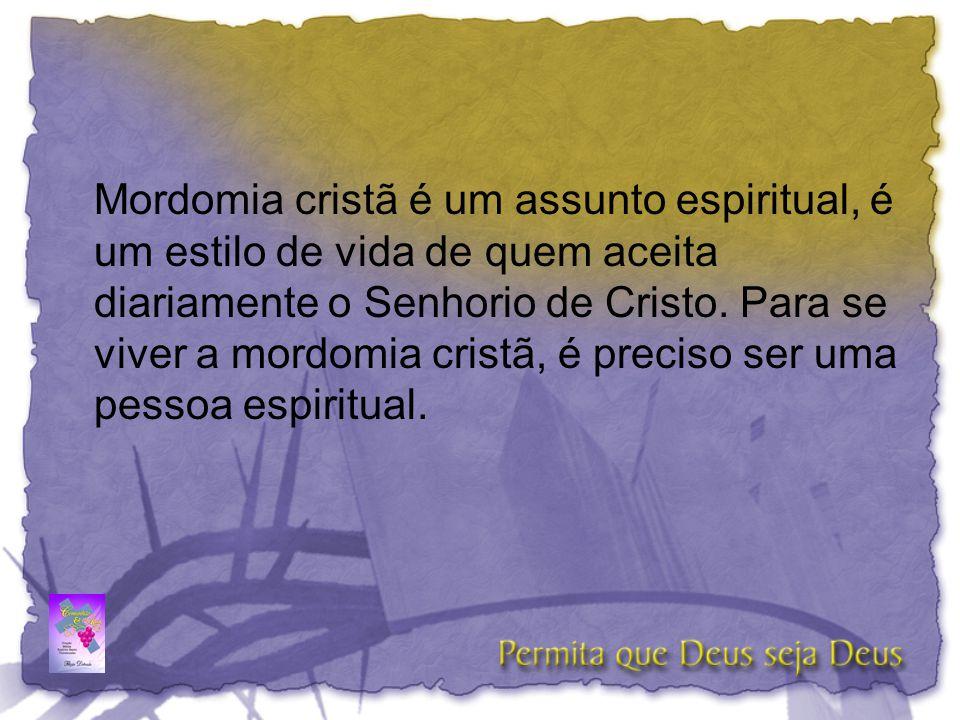 Mordomia cristã é um assunto espiritual, é um estilo de vida de quem aceita diariamente o Senhorio de Cristo. Para se viver a mordomia cristã, é preci