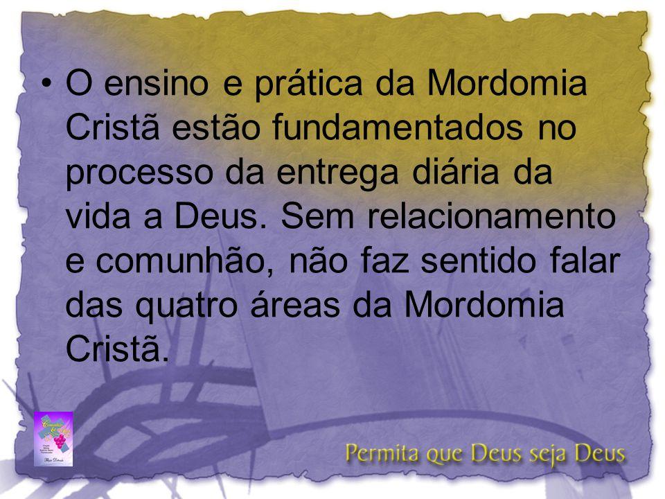 •O ensino e prática da Mordomia Cristã estão fundamentados no processo da entrega diária da vida a Deus. Sem relacionamento e comunhão, não faz sentid