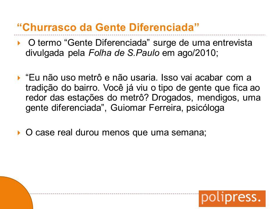 """""""Churrasco da Gente Diferenciada""""  O termo """"Gente Diferenciada"""" surge de uma entrevista divulgada pela Folha de S.Paulo em ago/2010;  """"Eu não uso me"""