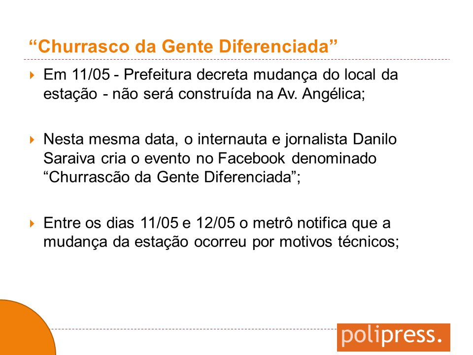 """""""Churrasco da Gente Diferenciada""""  Em 11/05 - Prefeitura decreta mudança do local da estação - não será construída na Av. Angélica;  Nesta mesma dat"""