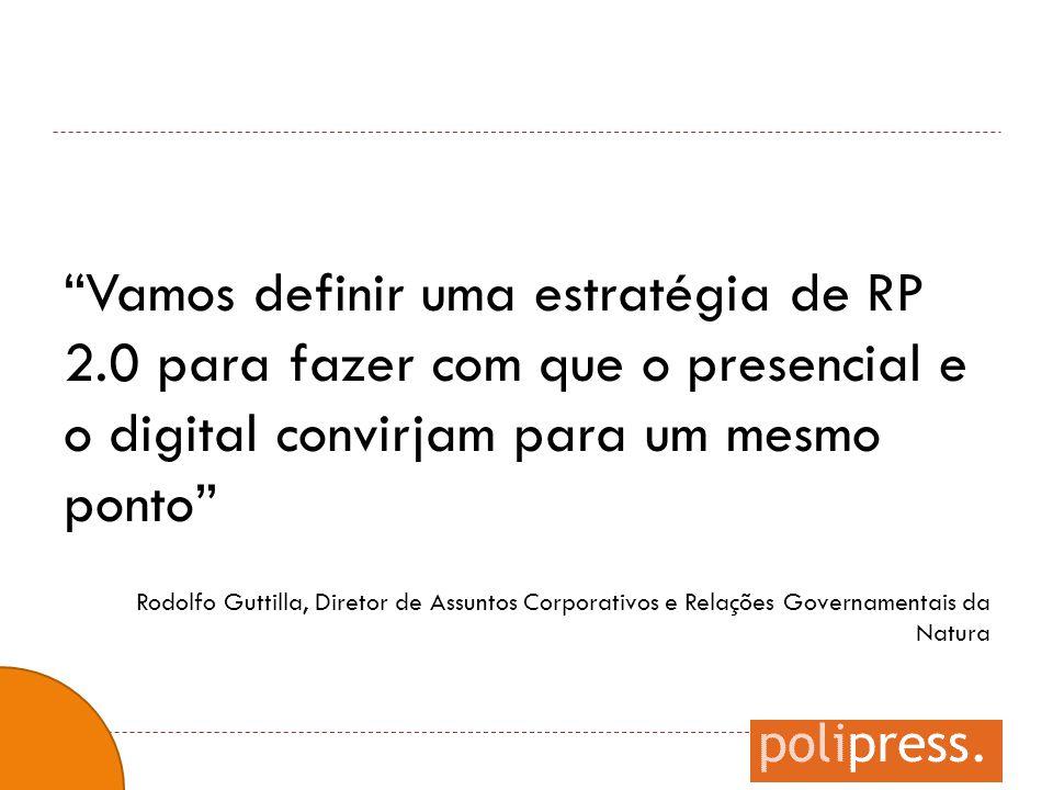"""""""Vamos definir uma estratégia de RP 2.0 para fazer com que o presencial e o digital convirjam para um mesmo ponto"""" Rodolfo Guttilla, Diretor de Assunt"""