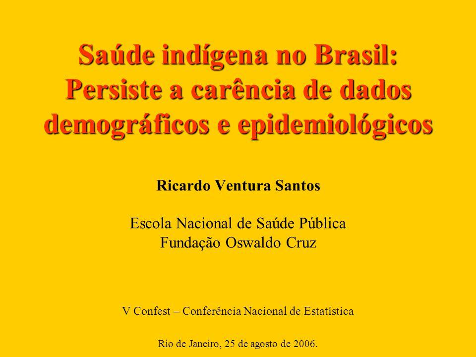 Saúde indígena no Brasil: Persiste a carência de dados demográficos e epidemiológicos Saúde indígena no Brasil: Persiste a carência de dados demográfi