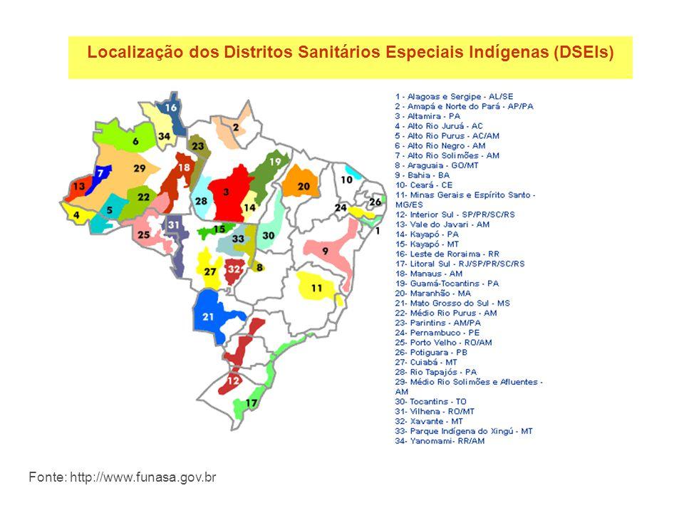 Localização dos Distritos Sanitários Especiais Indígenas (DSEIs) Fonte: http://www.funasa.gov.br