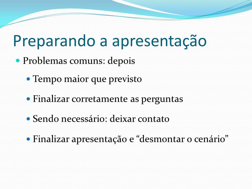 Preparando a apresentação  Uma apresentação oral não difere de um trabalho escrito:  Introdução  Desenvolvimento  Material e métodos  Resultados  Discussão  Conclusão  Introdução  Material e métodos  Resultados  Discussão  Conclusão