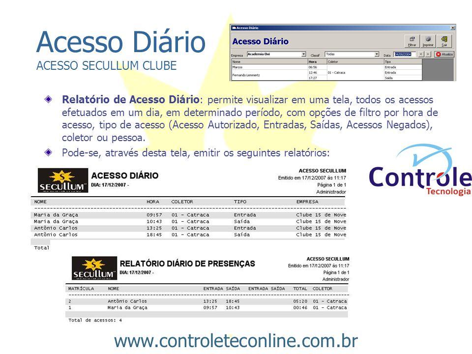 Acesso Diário ACESSO SECULLUM CLUBE www.controleteconline.com.br Relatório de Acesso Diário: permite visualizar em uma tela, todos os acessos efetuado