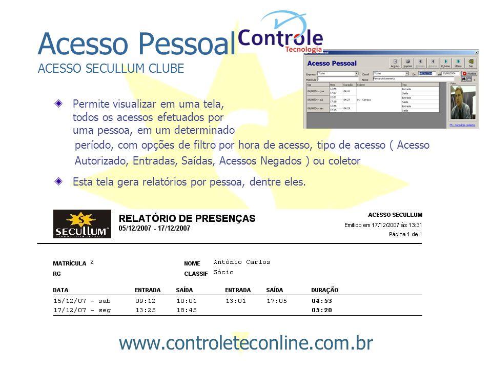 Acesso Pessoal ACESSO SECULLUM CLUBE Permite visualizar em uma tela, todos os acessos efetuados por uma pessoa, em um determinado período, com opções