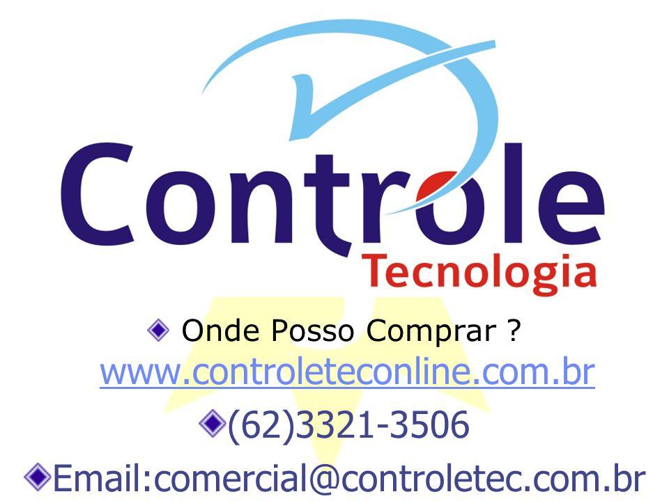 Onde Posso Comprar ? www.controleteconline.com.br www.controleteconline.com.br (62)3321-3506 Email:comercial@controletec.com.br