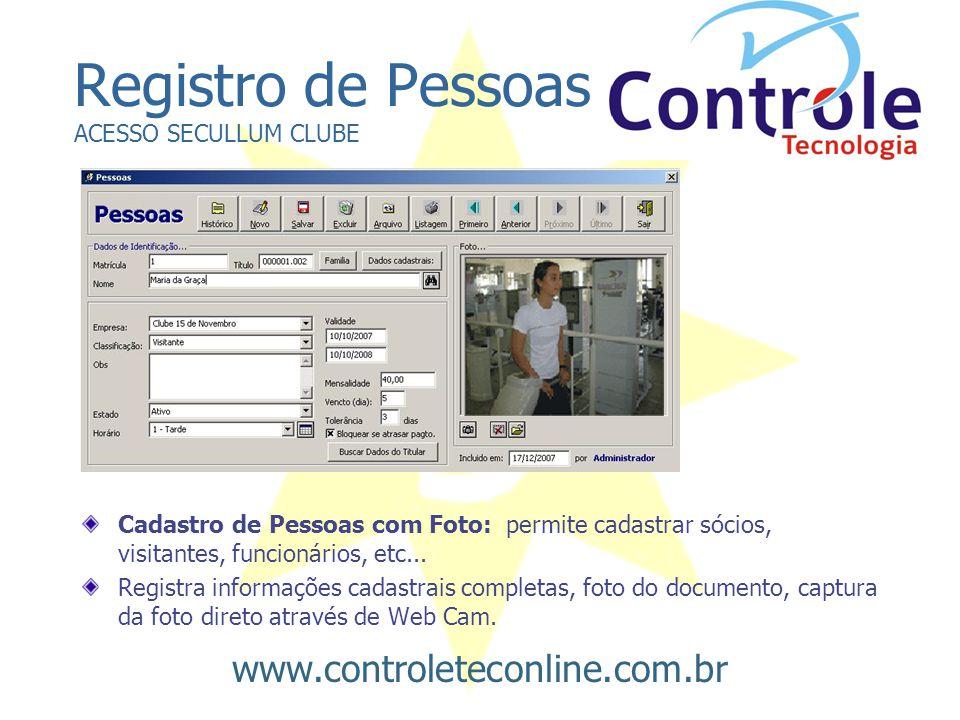 Registro de Pessoas ACESSO SECULLUM CLUBE Cadastro de Pessoas com Foto: permite cadastrar sócios, visitantes, funcionários, etc... Registra informaçõe