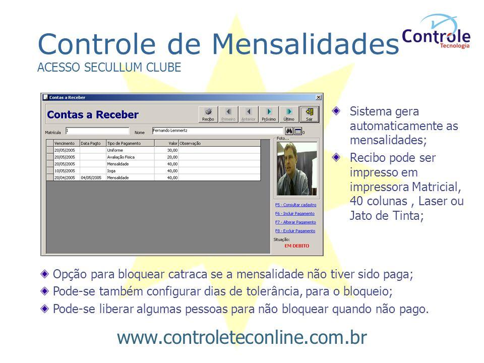 Controle de Mensalidades ACESSO SECULLUM CLUBE Sistema gera automaticamente as mensalidades; Recibo pode ser impresso em impressora Matricial, 40 colu
