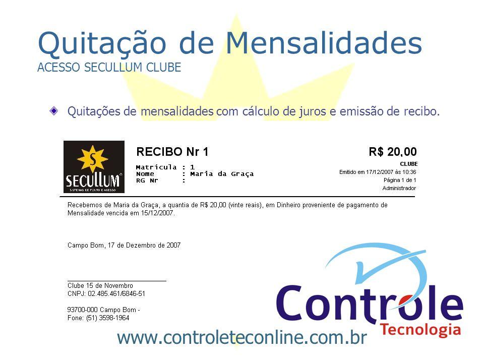 Quitação de Mensalidades ACESSO SECULLUM CLUBE Quitações de mensalidades com cálculo de juros e emissão de recibo. www.controleteconline.com.br