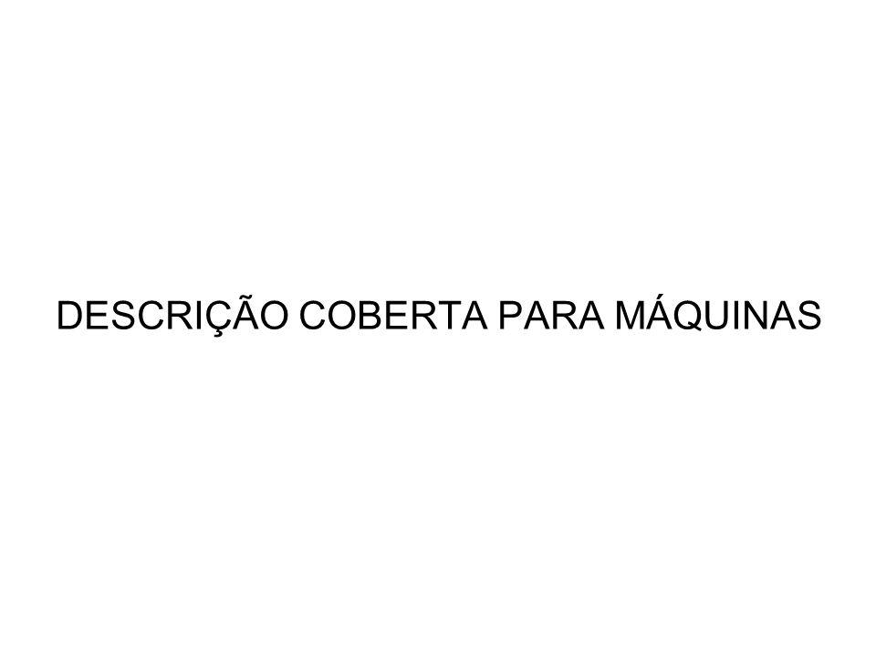 DESCRIÇÃO COBERTA PARA MÁQUINAS