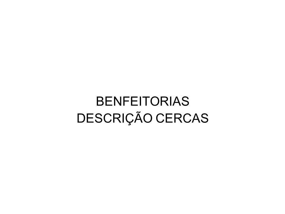 BENFEITORIAS DESCRIÇÃO CERCAS