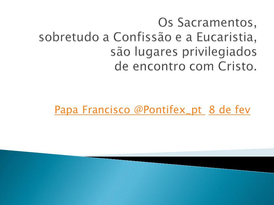 Papa Francisco @Pontifex_pt Papa Francisco @Pontifex_pt 8 de fev8 de fev