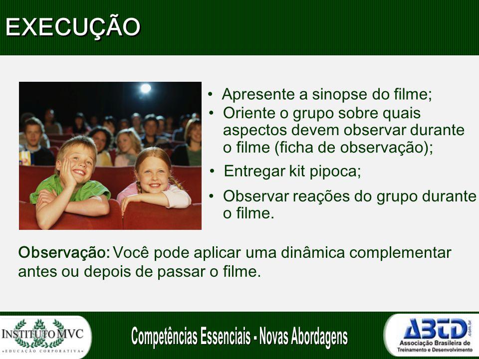 •Apresente a sinopse do filme; Observação: Você pode aplicar uma dinâmica complementar antes ou depois de passar o filme. •Oriente o grupo sobre quais