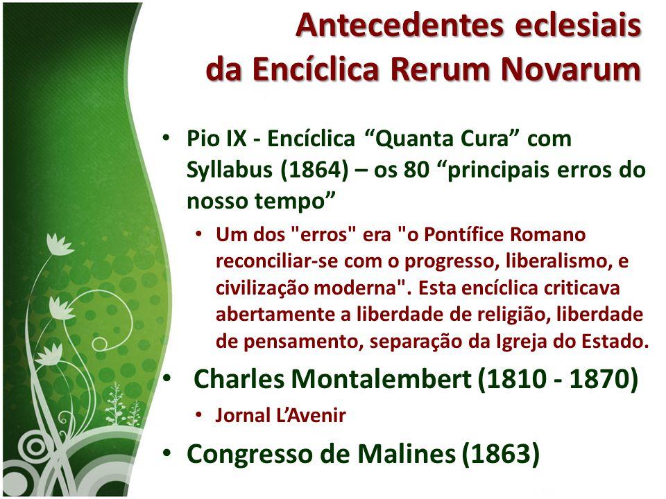 """• Pio IX - Encíclica """"Quanta Cura"""" com Syllabus (1864) – os 80 """"principais erros do nosso tempo"""" • Um dos"""