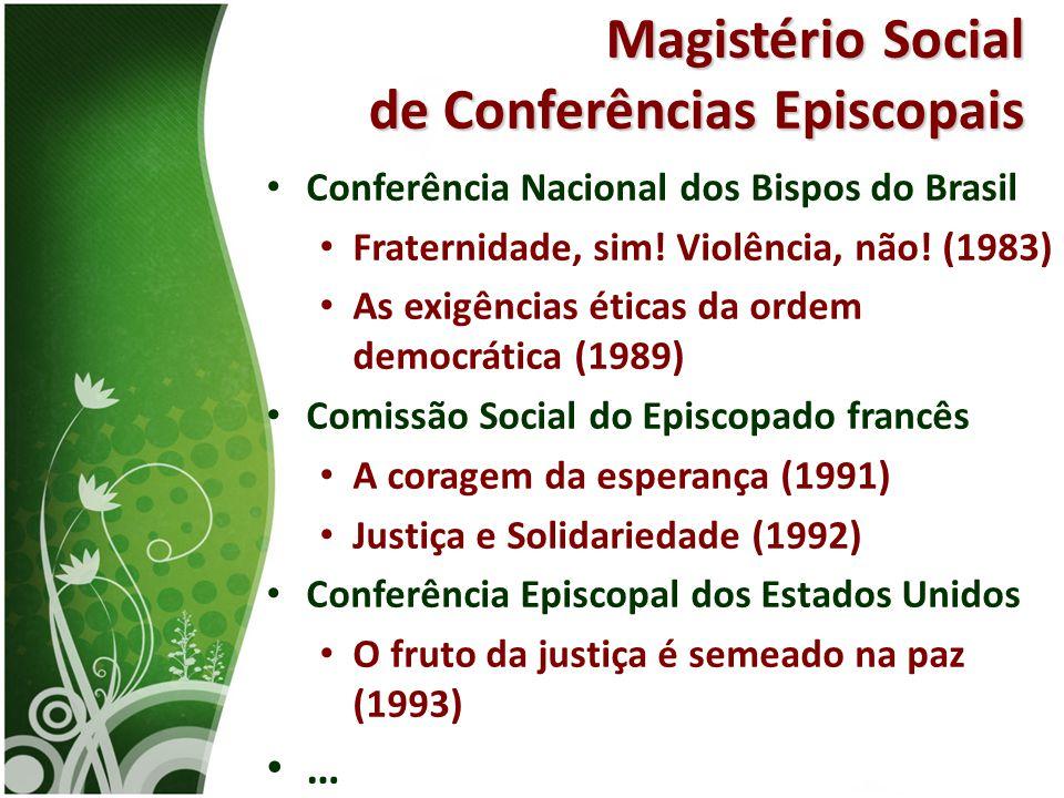 • Conferência Nacional dos Bispos do Brasil • Fraternidade, sim! Violência, não! (1983) • As exigências éticas da ordem democrática (1989) • Comissão
