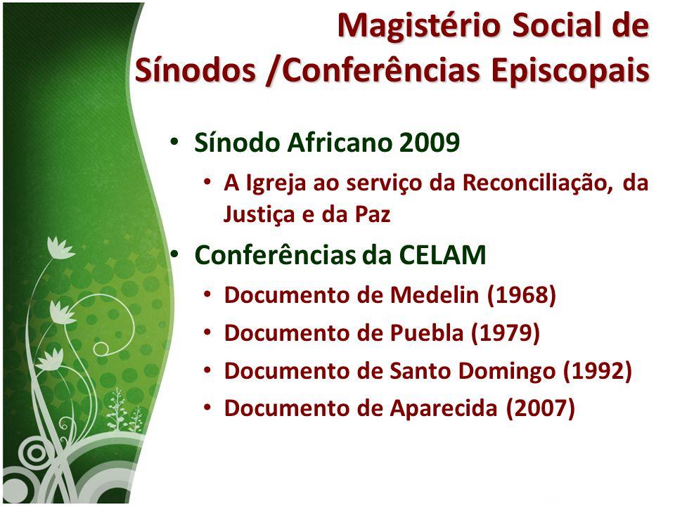 • Sínodo Africano 2009 • A Igreja ao serviço da Reconciliação, da Justiça e da Paz • Conferências da CELAM • Documento de Medelin (1968) • Documento d