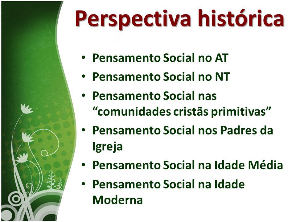 """• Pensamento Social no AT • Pensamento Social no NT • Pensamento Social nas """"comunidades cristãs primitivas"""" • Pensamento Social nos Padres da Igreja"""