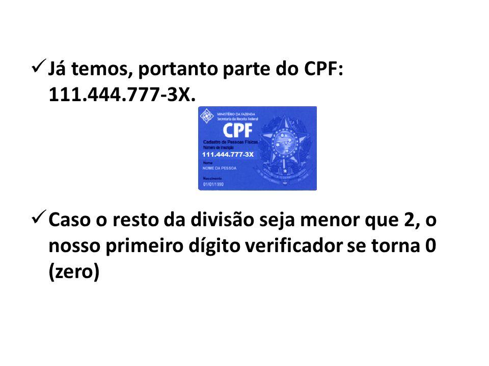  Já temos, portanto parte do CPF: 111.444.777-3X.
