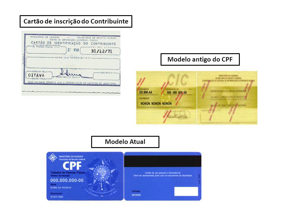 Cartão de inscrição do Contribuinte Modelo antigo do CPF Modelo Atual
