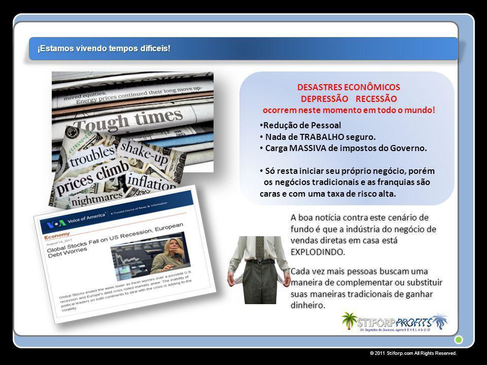 © 2011 Stiforp.com All Rights Reserved.• Os experientes do setor estimam que vale a pena.