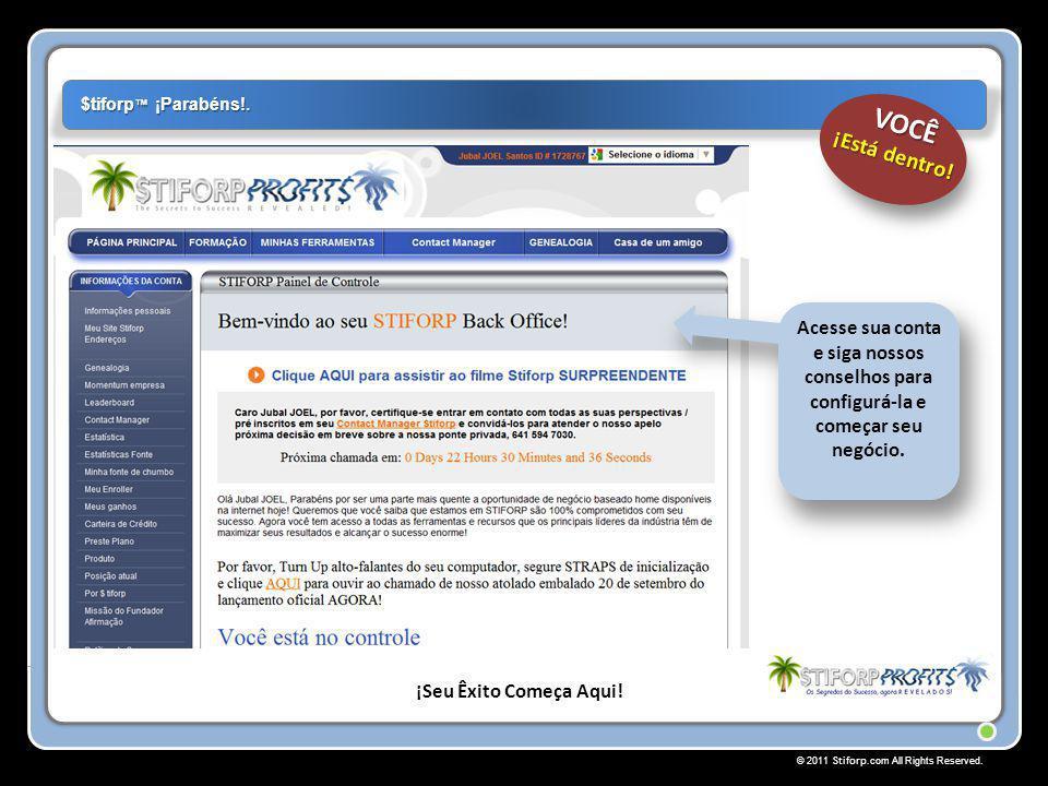 © 2011 Stiforp.com All Rights Reserved. $tiforp ™ ¡Parabéns!. ¡Seu Êxito Começa Aqui!