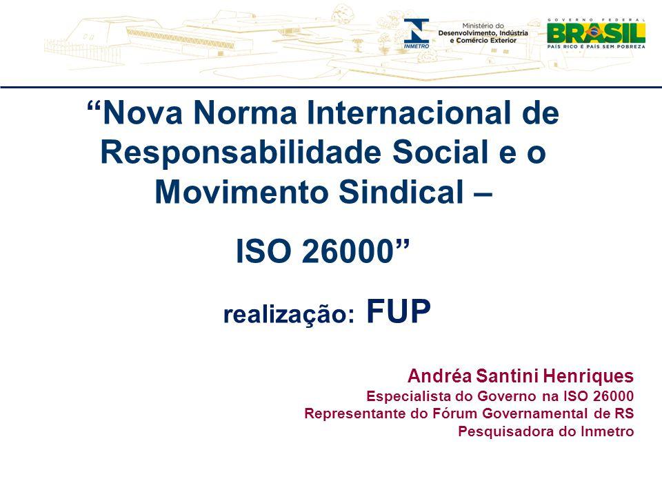 """""""Nova Norma Internacional de Responsabilidade Social e o Movimento Sindical – ISO 26000"""" realização: FUP Andréa Santini Henriques Especialista do Gove"""