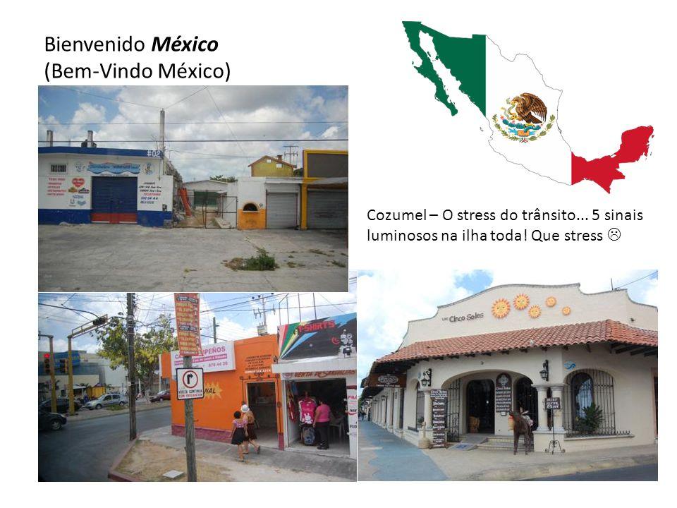 Bienvenido México (Bem-Vindo México) Cozumel – O stress do trânsito... 5 sinais luminosos na ilha toda! Que stress 