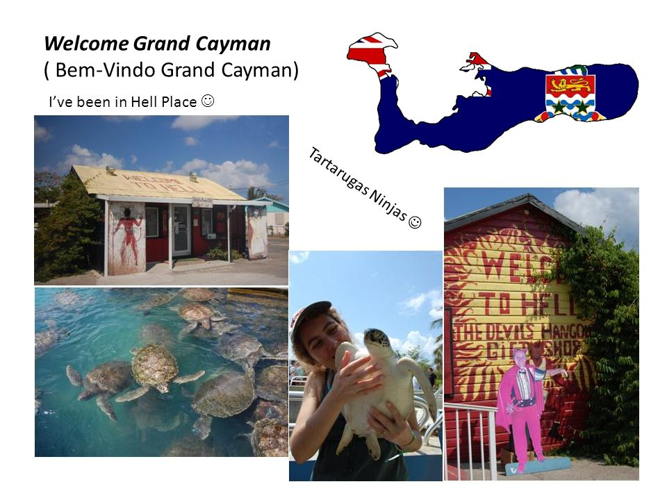 Welcome Grand Cayman ( Bem-Vindo Grand Cayman) I've been in Hell Place  Tartarugas Ninjas 