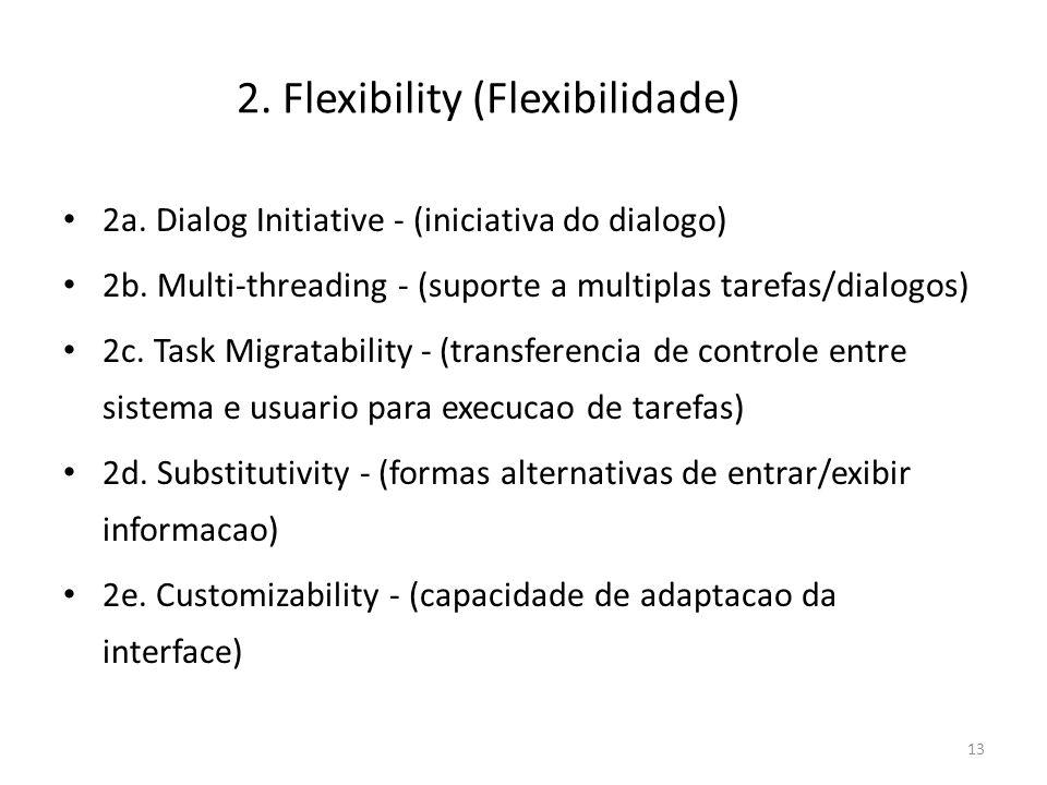 • 2a. Dialog Initiative - (iniciativa do dialogo) • 2b. Multi-threading - (suporte a multiplas tarefas/dialogos) • 2c. Task Migratability - (transfere