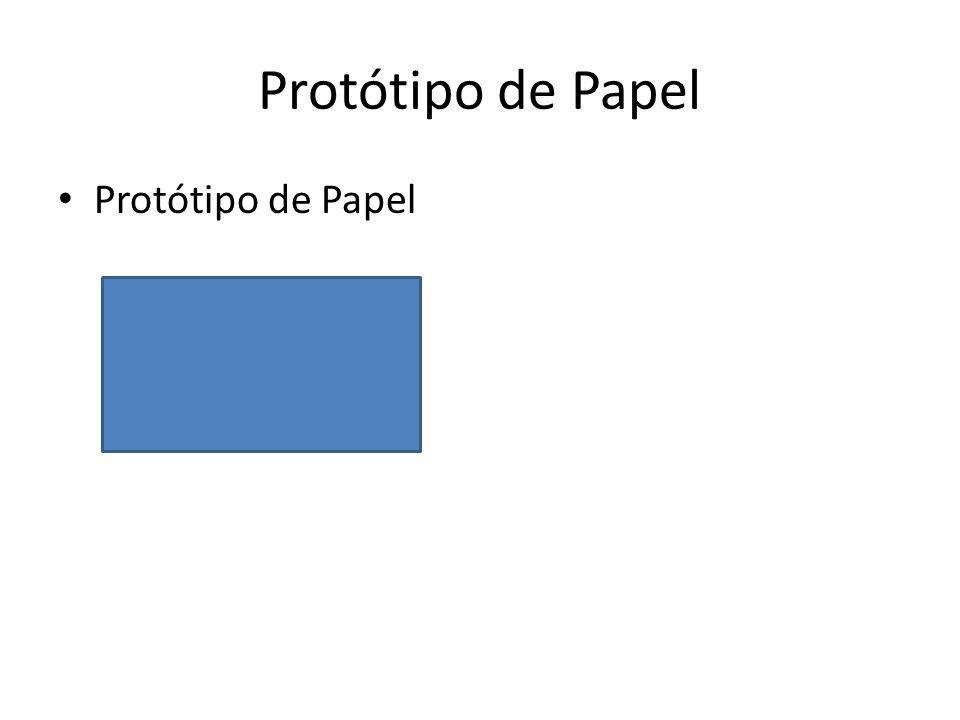 Protótipo de Papel • Protótipo de Papel