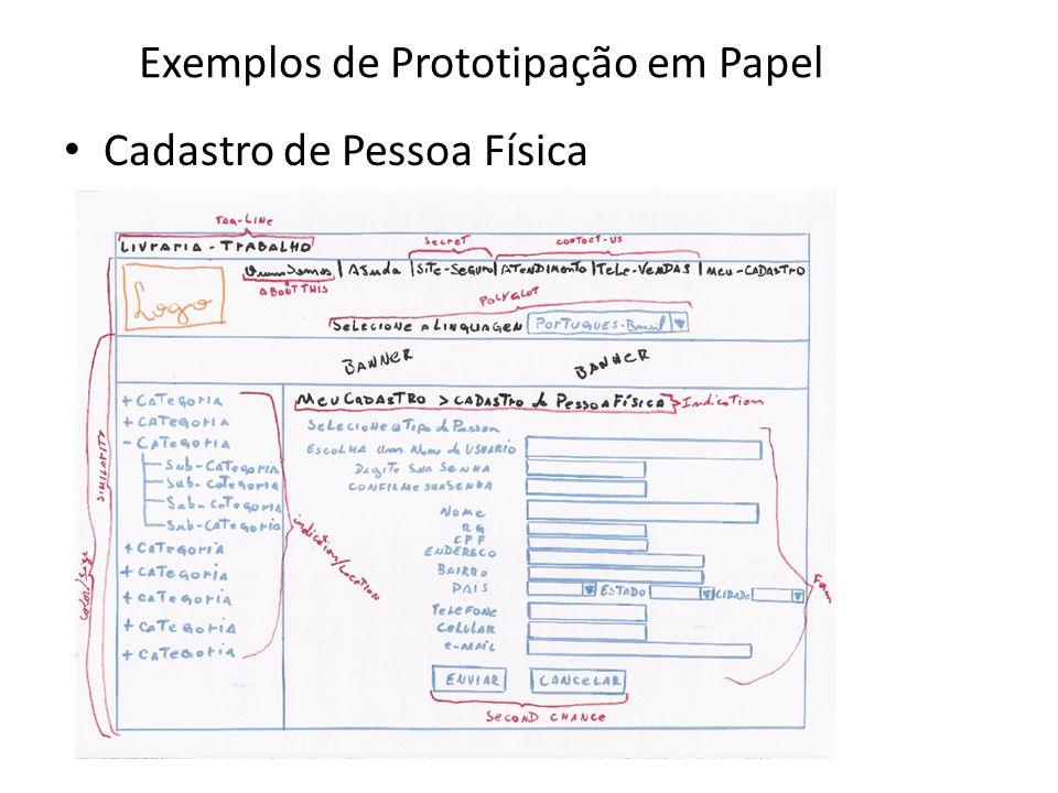 Exemplos de Prototipação em Papel • Cadastro de Pessoa Física