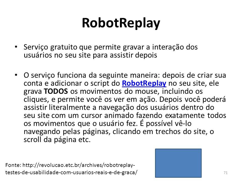 RobotReplay • Serviço gratuito que permite gravar a interação dos usuários no seu site para assistir depois • O serviço funciona da seguinte maneira: