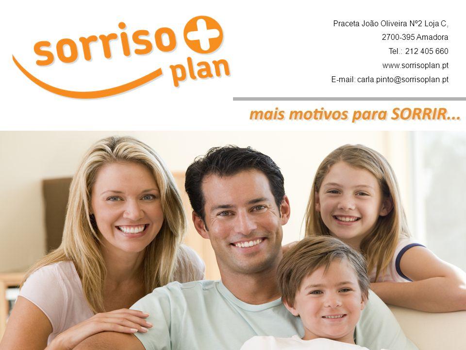 Praceta João Oliveira Nº2 Loja C, 2700-395 Amadora Tel.: 212 405 660 www.sorrisoplan.pt E-mail: carla.pinto@sorrisoplan.pt