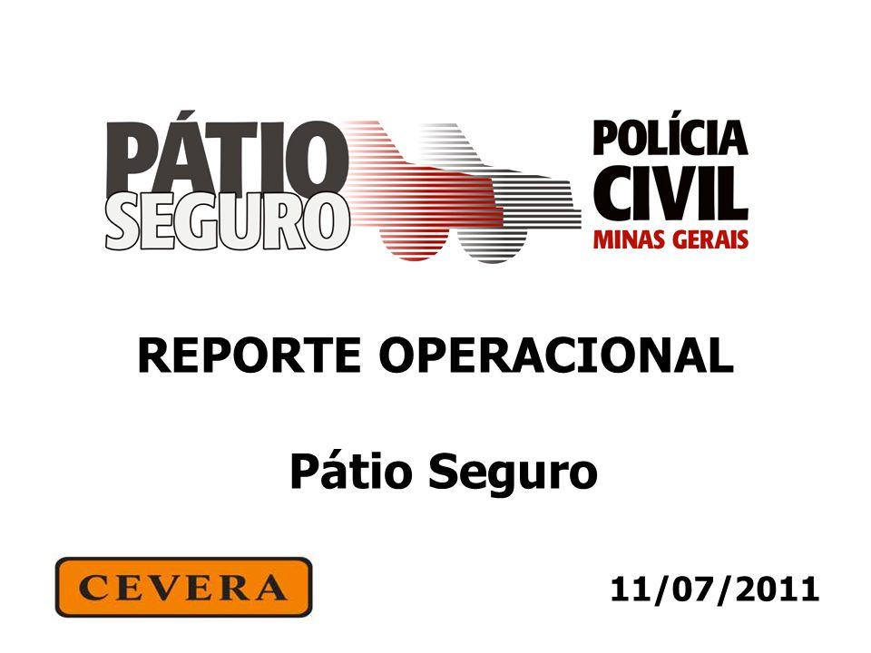 11/07/2011 REPORTE OPERACIONAL Pátio Seguro