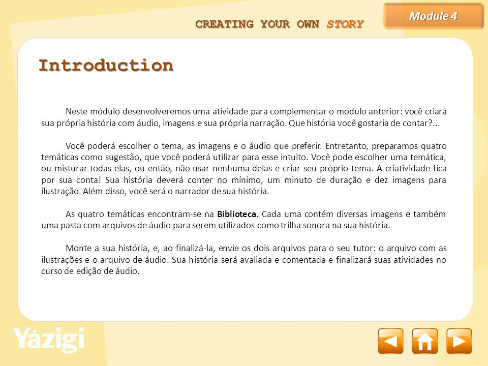 Module 3 Figura 1 – Temáticas na Biblioteca. CREATING YOUR OWN STORY