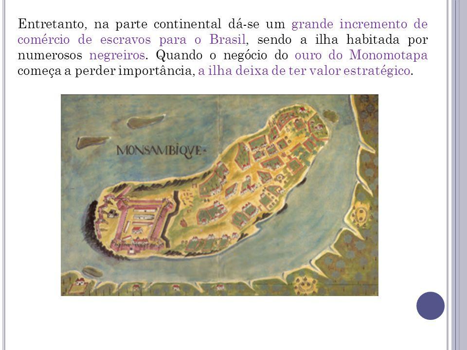 Entretanto, na parte continental dá-se um grande incremento de comércio de escravos para o Brasil, sendo a ilha habitada por numerosos negreiros. Quan