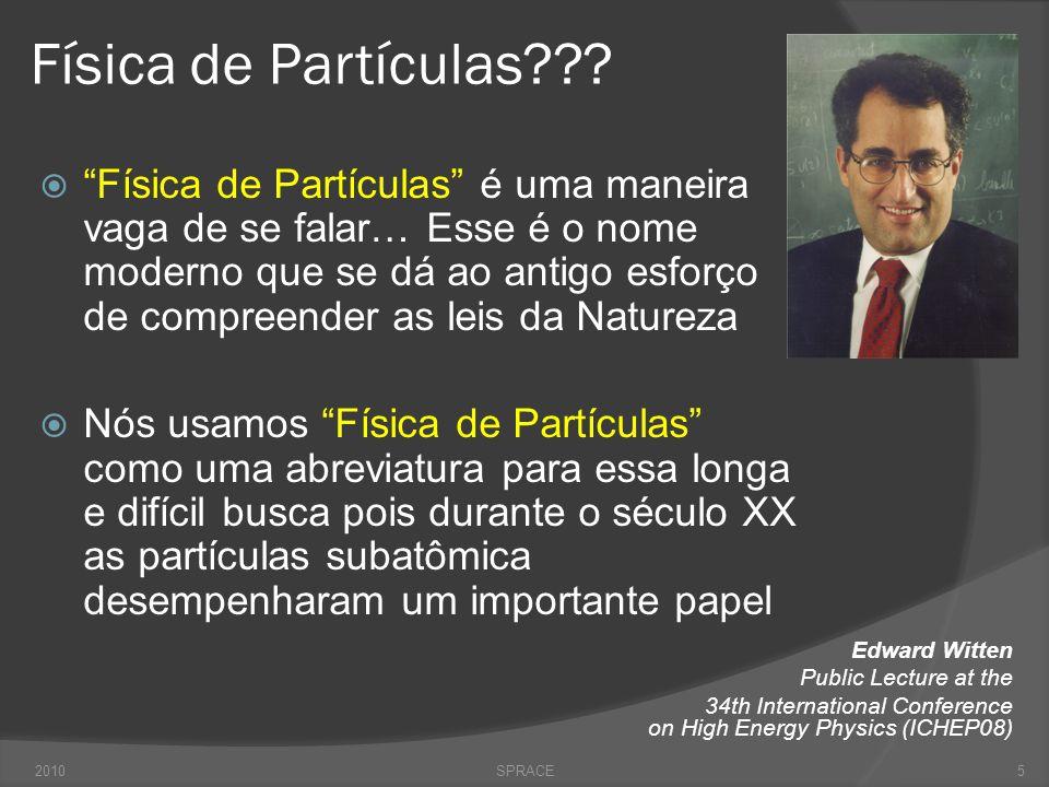 """Física de Partículas???  """"Física de Partículas"""" é uma maneira vaga de se falar… Esse é o nome moderno que se dá ao antigo esforço de compreender as l"""