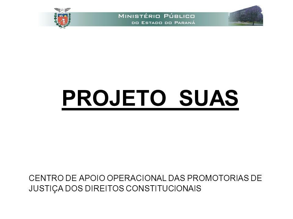 PROJETO SUAS CENTRO DE APOIO OPERACIONAL DAS PROMOTORIAS DE JUSTIÇA DOS DIREITOS CONSTITUCIONAIS