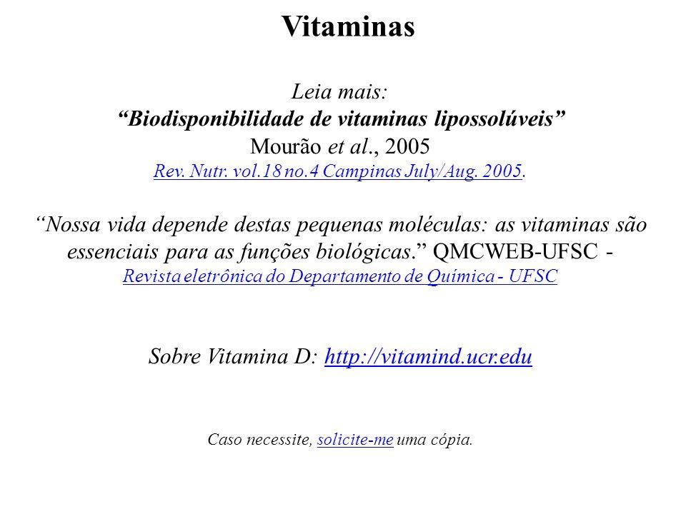 """Vitaminas Leia mais: """"Biodisponibilidade de vitaminas lipossolúveis"""" Mourão et al., 2005 Rev. Nutr. vol.18 no.4 Campinas July/Aug. 2005Rev. Nutr. vol."""