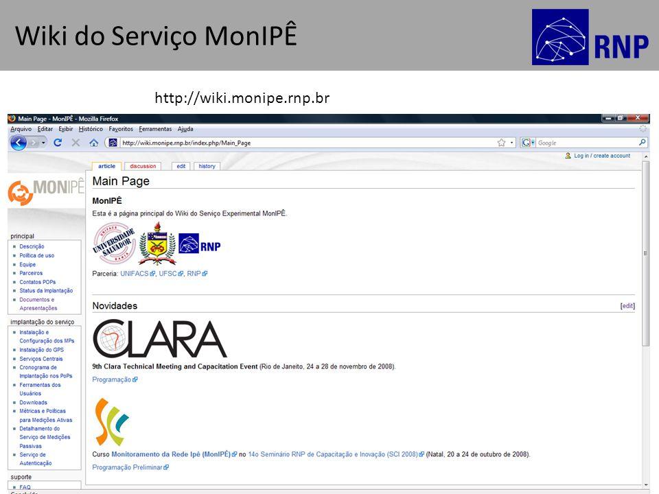 16º Seminário RNP de Capacitação e Inovação | 18 a 22 de outubro de 2010 | Curitiba - PR 15 Wiki do Serviço MonIPÊ http://wiki.monipe.rnp.br