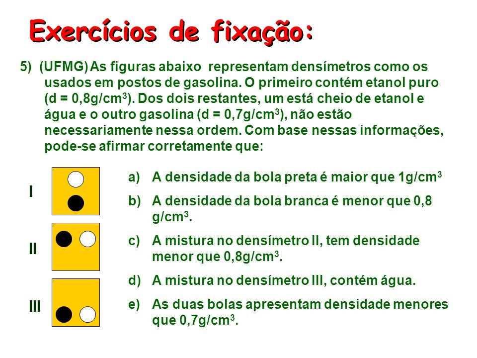 Exercícios de fixação: 4) Responda a essa questão considerando três frascos contendo massas iguais de líquidos diferentes, A, B e C, cujos valores de