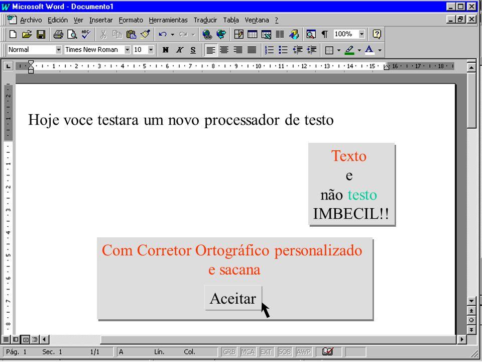 Hoje voce testara um novo processador de testo Texto e não testo IMBECIL!.