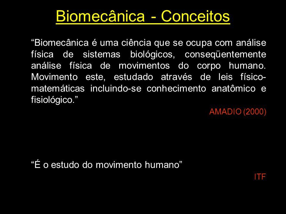 """""""Biomecânica é uma ciência que se ocupa com análise física de sistemas biológicos, conseqüentemente análise física de movimentos do corpo humano. Movi"""