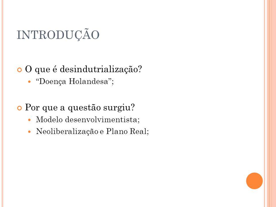 O CORREU UMA DESINDUTRIALIZAÇÃO NO B RASIL .