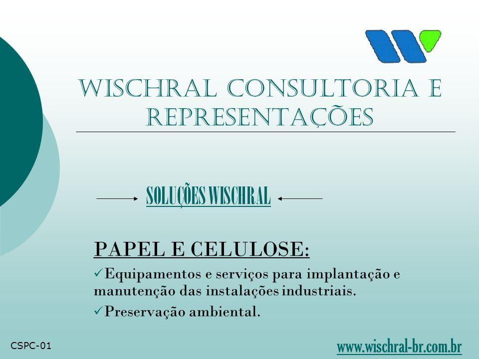 Wischral Consultoria e Representações PAPEL E CELULOSE:  Equipamentos e serviços para implantação e manutenção das instalações industriais.  Preserv