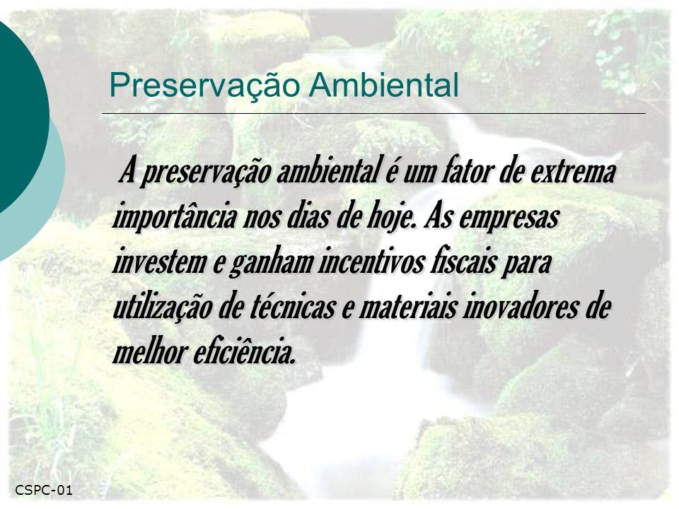 Preservação Ambiental A preservação ambiental é um fator de extrema importância nos dias de hoje. As empresas investem e ganham incentivos fiscais par