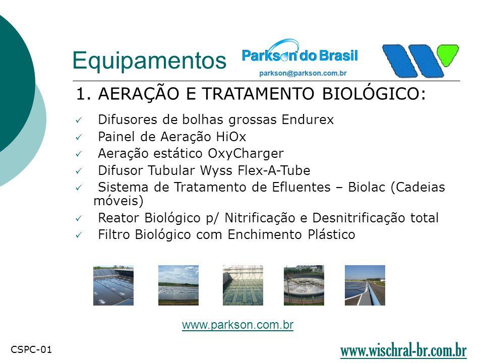 Equipamentos 1. AERAÇÃO E TRATAMENTO BIOLÓGICO:  Difusores de bolhas grossas Endurex  Painel de Aeração HiOx  Aeração estático OxyCharger  Difusor
